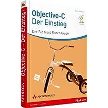 Objective-C - der Einstieg - Der Big Nerd Ranch-Guide (Apple Software)