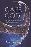 Cape Cod: An Environmental History of a Fragile Ecosystem (Environmental History of the Northeast) by John T. Cumbler (2014-11-05)