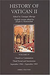 History of Vatican 2 Vol 4: Third Period and Intersession, September 1964-September 1965 (History of Vatican II)