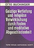 Geistige Vertiefung und religiöse Verwirklichung durch Fasten und meditative Abgeschiedenheit