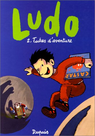 Ludo, Tome 2 : Tubes d'aventure