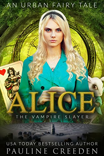 Alice the Vampire Slayer: An Urban Fantasy Fairy Tale (Wonderland Guardian Academy Book 3) book cover