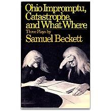 Three Plays: Ohio Impromptu Catastrophe What Where