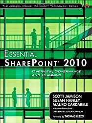 Essential SharePoint 2010: Overview, Governance, and Planning (Addison-Wesley Microsoft Technology) by Scott Jamison (2010-08-12)