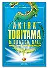 Akira Toriyama et Dragon Ball - Une histoire croisée