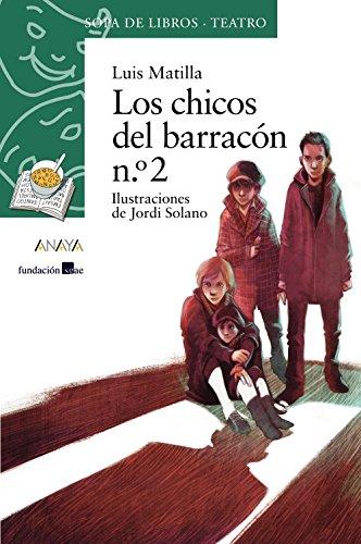 Los chicos del barracón n.º 2 (Literatura Infantil (6-11 Años) - Sopa De Libros (Teatro)) por Luis Matilla