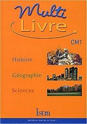 Multilivre CM1. : Histoire, Géographie, Sciences