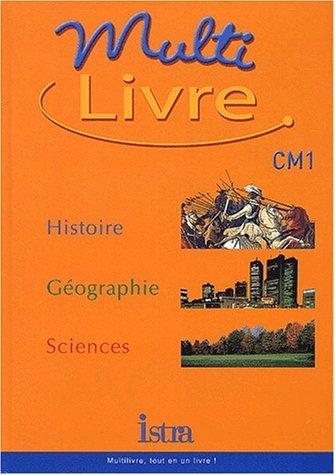 Multilivre CM1. : Histoire, Géographie, Sciences par André Bendjebbar
