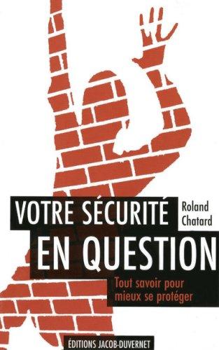 Votre sécurité en question : Tout savoir pour mieux se protéger