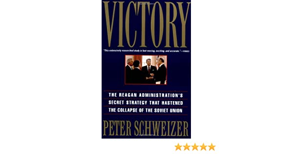 The Reagan Administrations Secret Strategy That Hastened the Collapse Of the Soviet Union Victory