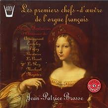 Les Premiers chefs d'oeuvre de l'orgue français
