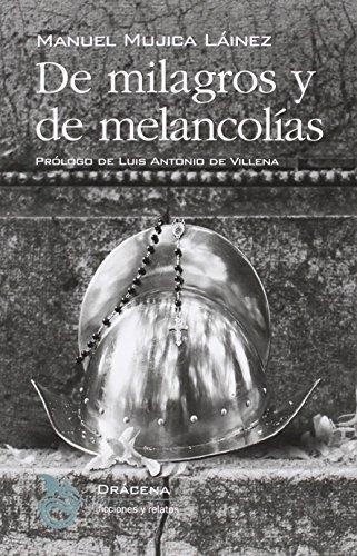 De Milagros Y De Melancolías (ficciones y relatos)