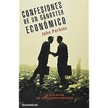 Confesiones de un gángster económico : la cara oculta del imperialismo americano (Tendencias)