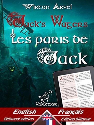 Jack's Wagers (A Jack O' Lantern Tale) - Les paris de Jack (Un conte celtique): Bilingual parallel text - Bilingue avec le texte parallèle: English - French ... Easy Reader Book 59) (English Edition) (Jack Legende Halloween)