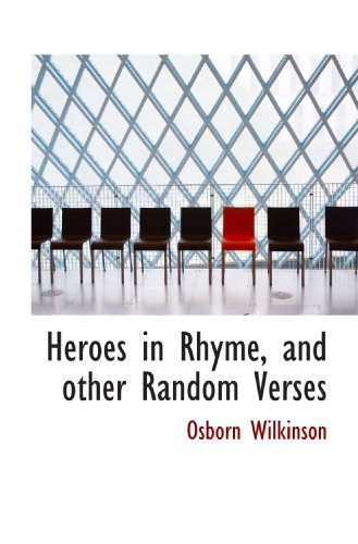 Heroes in Rhyme, and other Random Verses