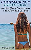 Homemade Sun Protection: 20 Non-Toxic Sunscreens + 10 After-Sun Lotions (English Edition)