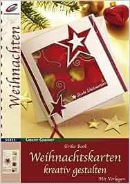 Weihnachtskarten kreativ gestalten erika bock b cher - Weihnachtskarten amazon ...