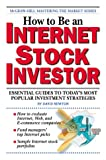 How to Be an Internet Stock Investor (The McGraw-Hill Mastering the Market Series)