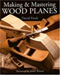 Making And Mastering Wood Planes