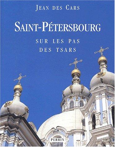 Saint-Pétersbourg : Sur les pas des Tsars