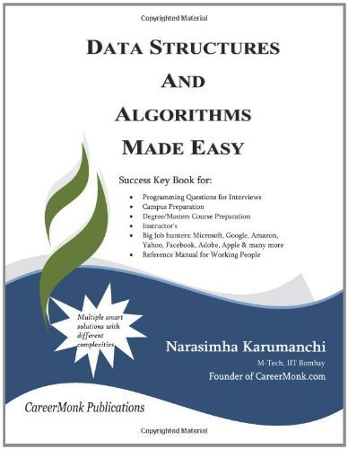 Data Structures and Algorithms Made Easy: Data Structure and Algorithmic Puzzles by Narasimha Karumanchi (2011-03-09)