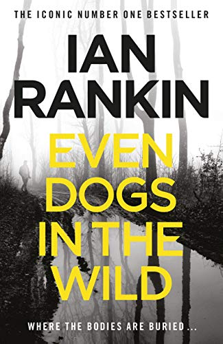 Even Dogs in the Wild: The No.1 bestseller (Inspector Rebus Book 20) (English Edition) -