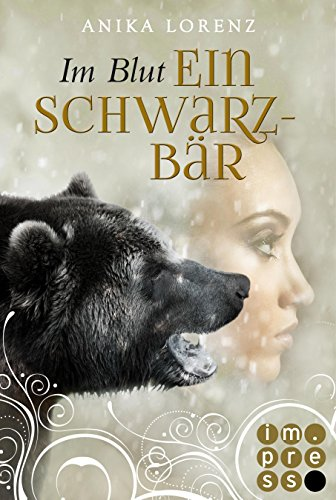 Im Blut ein Schwarzbär (Heart against Soul 4) von [Lorenz , Anika]