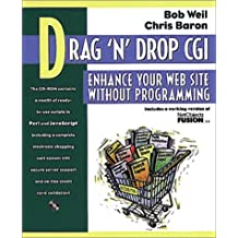 Drag 'n' Drop CGI, w. CD-ROM: Enhance Your Web Site Without Programming