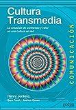 Cultura Transmedia: La creación de contenido y valor en una cultura en red (Comunicación nº 60)