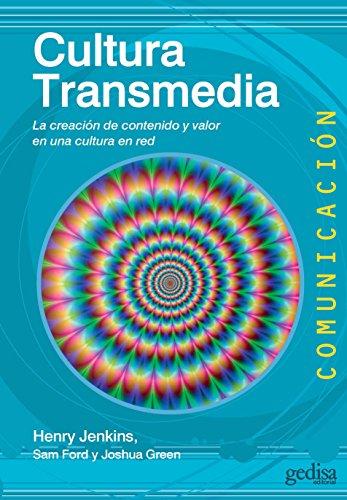 Cultura Transmedia: La creación de contenido y valor en una cultura en red (Comunicación nº 60) por Henry Jenkins