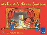 Image de Les Albums de Mika : Mika et le théâtre fantôme
