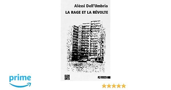 quality design website for discount reliable quality La rage et la révolte: Amazon.fr: Alessi Dell'Umbria: Livres