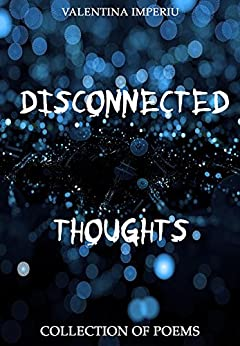 Disconnected Thoughts di [Valentina Imperiu]