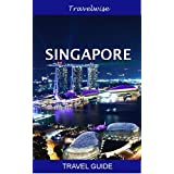 Singapore Travel Guide (Asia Travel Guide Book 1) (English Edition)