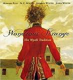 Wondrous Strange: The Wyeth Tradition
