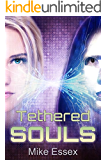 Tethered Souls (Action Packed Post-Apocalyptic Young-Adult Dystopian Sci-Fi) (Tethered Twins Book 2)