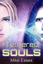 Tethered Souls (Action Packed Post-Apocalyptic Young-Adult Dystopian Sci-Fi) (Tethered Twins Book 2) (English Edition)