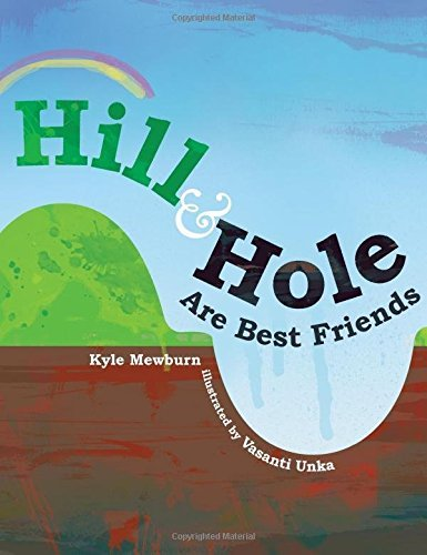 Hill & Hole Are Best Friends by Kyle Mewburn (2016-07-19)