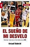 El sueño de mi desvelo: Historias nocturnas e imborrables de la NBA (Deportes (corner))