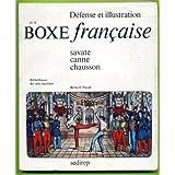 Défense et illustration de la boxe française - savate canne chausson