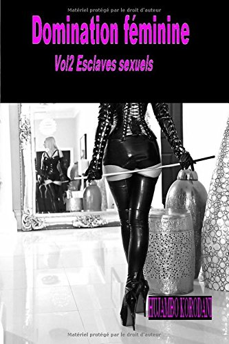 Domination féminine Vol2 Esclaves sexuels