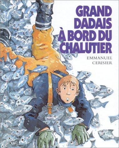 Grand dadais a bord du chalutier.