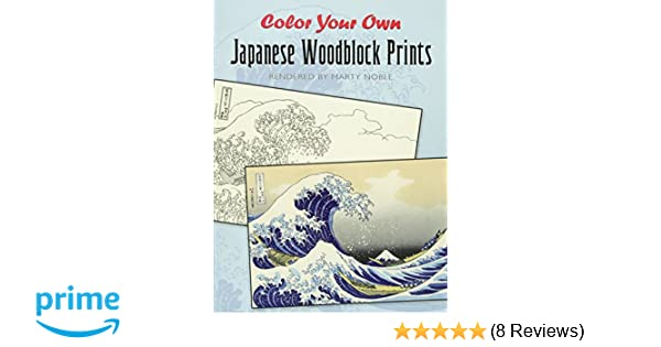 Color Your Own Japanese Woodblock Prints Dover Art Coloring Book Amazoncouk Marty Noble 0800759476510 Books