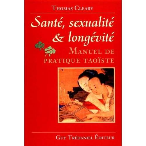 Santé, sexualité et longévité : Manuels de pratique taoïste