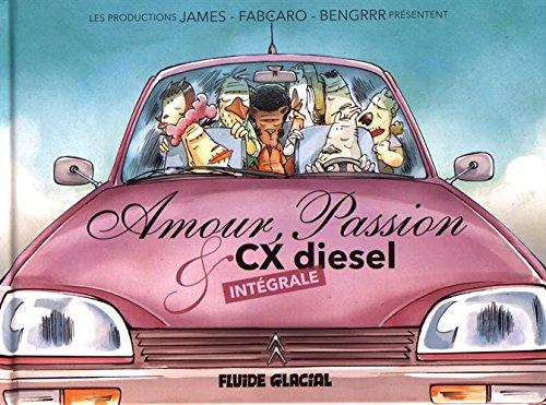 Amour, passion & CX diesel (Intégrale)