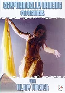Egyptian Belly Dancing For Beginners With Hilary Thacker [DVD]