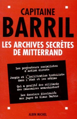 Les Archives secrètes de Mitterrand par Paul Barril