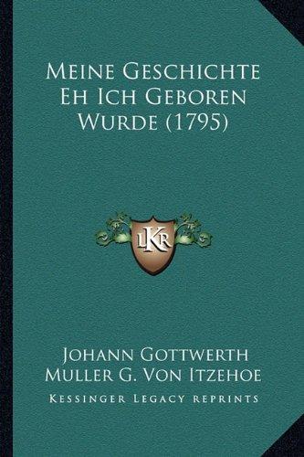 Meine Geschichte Eh Ich Geboren Wurde (1795)