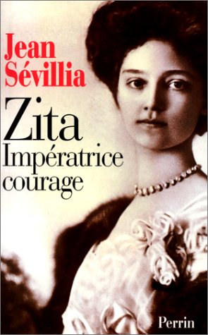 Zita : Impératrice courage par Jean Sévillia