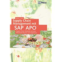 Supply Chain Management mit SAP APO: Supply-Chain-Modelle mit dem Advanced Planner & Optimizer (SAP PRESS)